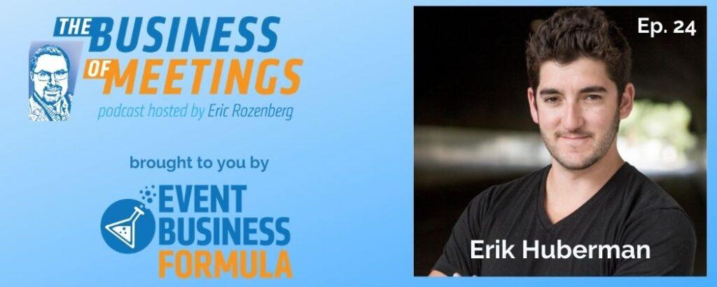 Erik Huberman | Business Of Meetings Podcast