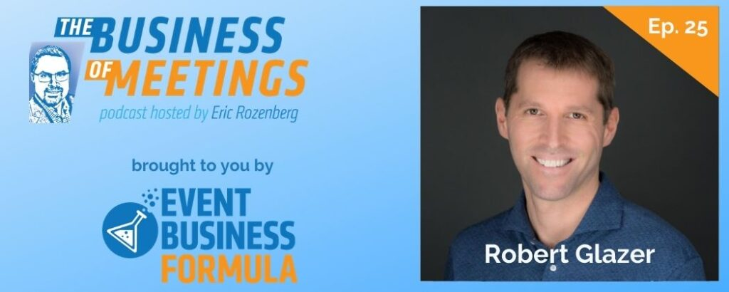 Robert Glazer | Business Of Meetings Podcast