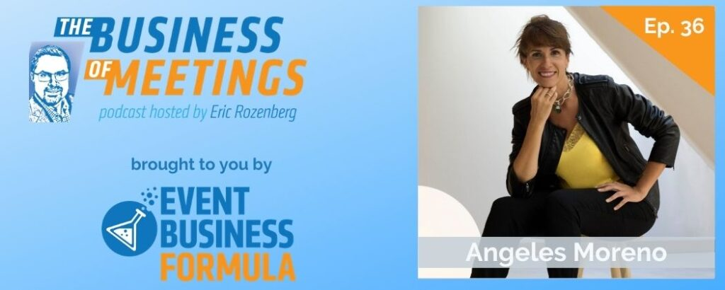 Angeles Moreno | Business of Meetings Podcast