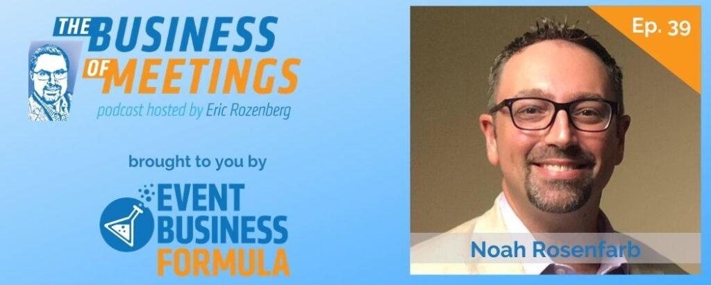 Noah Rosenfarb | Business of Meetings Podcast