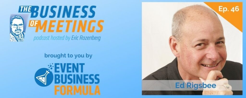Ed Rigsbee | Business of Meetings Podcast