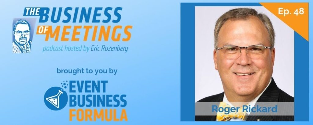 Roger Rickard | Business of Meetings Podcast