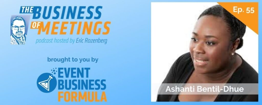 Ashanti Bentil-Dhue | The Business of Meetings Podcast