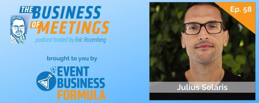 Julius Solaris | The Business of Meetings Podcast