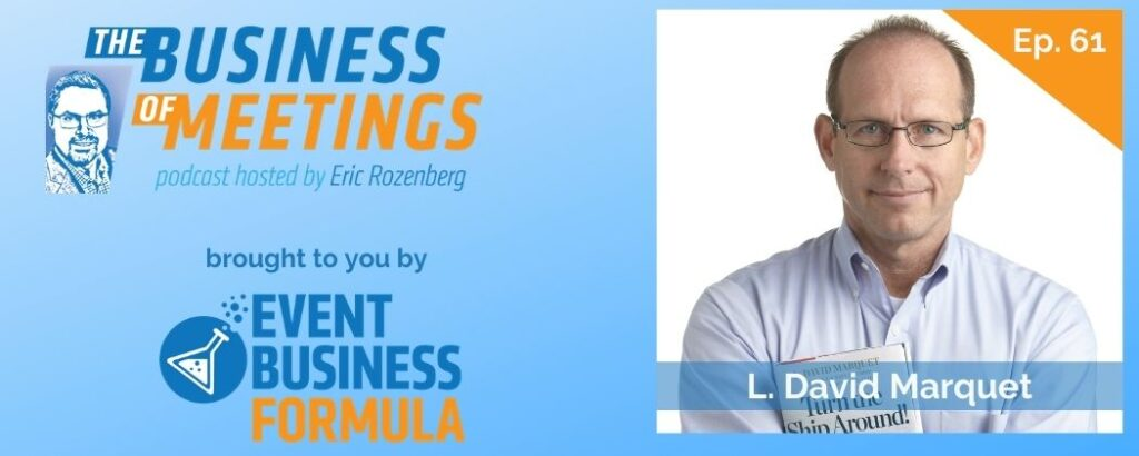 L. David Marquet | The Business of Meetings Podcast