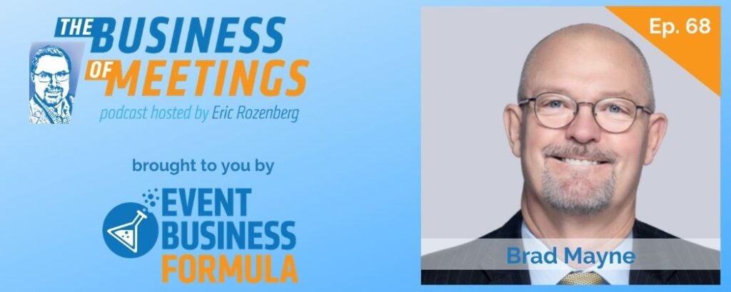Brad Mayne | The Business of Meetings Podcast