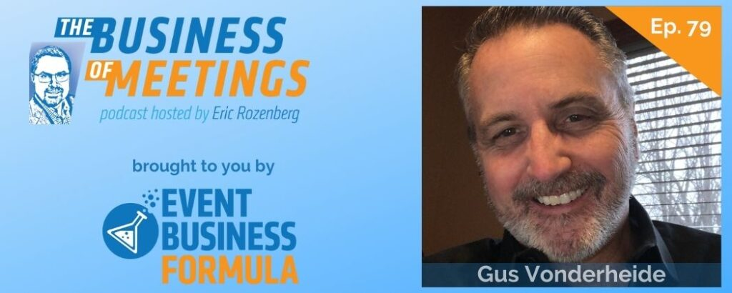 Gus Vonderheide   The Business of Meetings Podcast