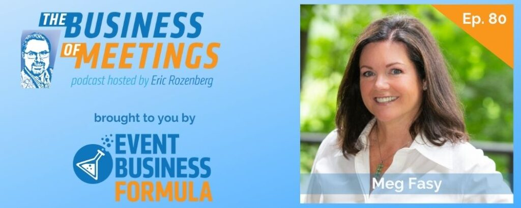 Meg Fasy | The Business of Meetings Podcast